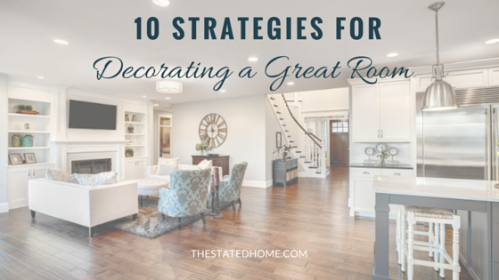 It seems like everyone has got a great room these days. And while they're great for family time, they can be difficult to decorate. Here are our 10 best strategies for decorating a great room.