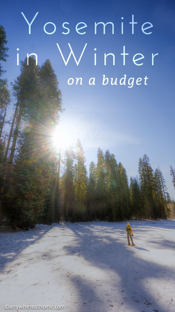 Yosemite in Winter - on a Budget