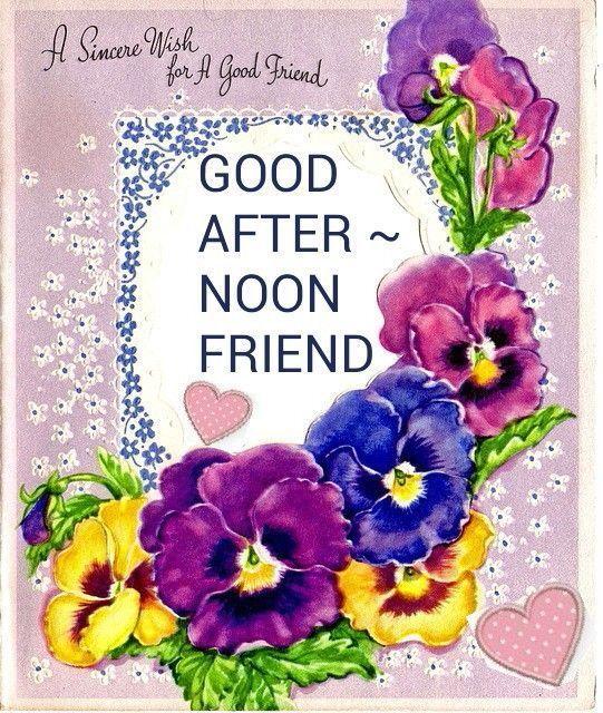 Good Afternoon Friend Afternoon Good Afternoon Afternoon Blessings