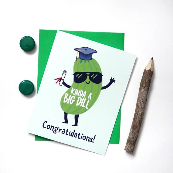 Funny Graduation Card Kinda A Big Dill Greeting Cards High
