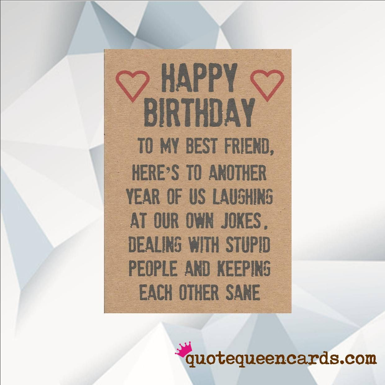 Happy Birthday BEST FRIEND, Funny Birthday Card For Friend
