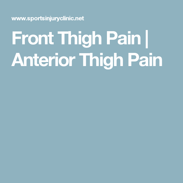 Front Thigh Pain | Anterior Thigh Pain