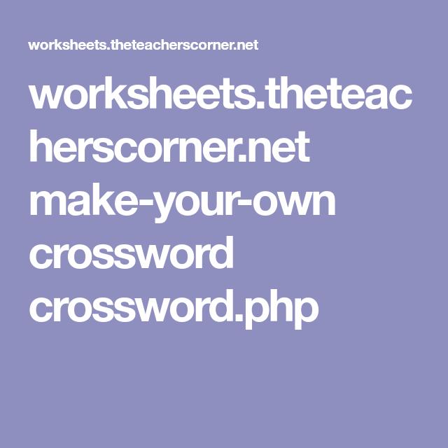 Worksheets Theteacherscorner Net Make Your Own Crossword Crossword