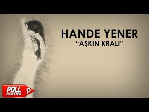 Sarki Sozleri Sarki Sozu Yerli Sarki Sozleri Lyrics Hande Yener Askin Krali Sarki Sozleri Yener Sarkilar Sarki Sozleri