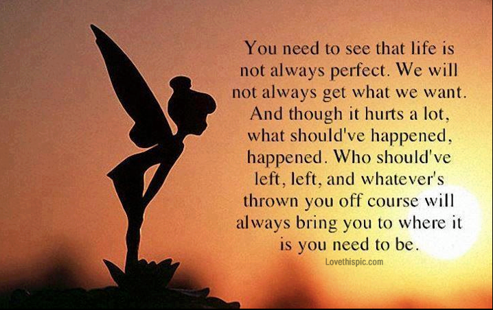 Life Is Not Always Perfect Inspiring Quotes About Life Today Quotes Best Inspirational Quotes