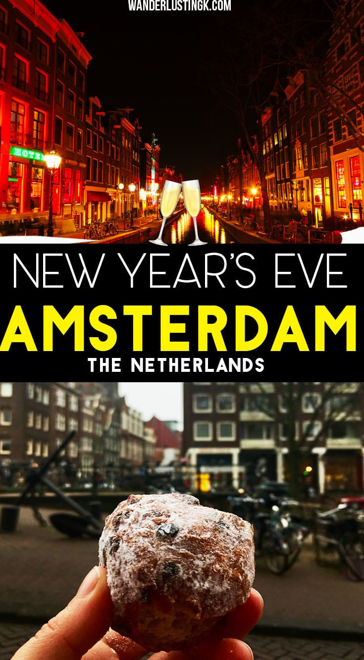 Tips For Celebrating New Year S Eve In Amsterdam Amsterdam New Years Eve Amsterdam New Year New Years Eve