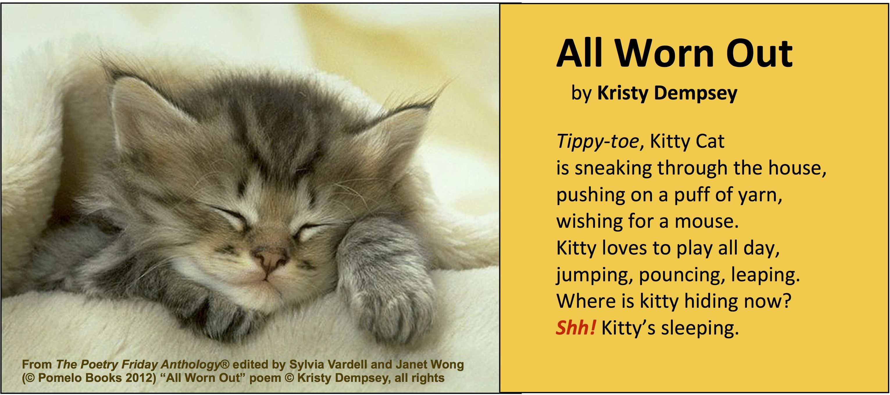 Share This Lovely Kitty Cat Poem All Worn Out By Kristy Dempsey From The Poetry Friday Anthology For K 5 Edited By Sylvi Cat Poems Animal Poems Kids Poems