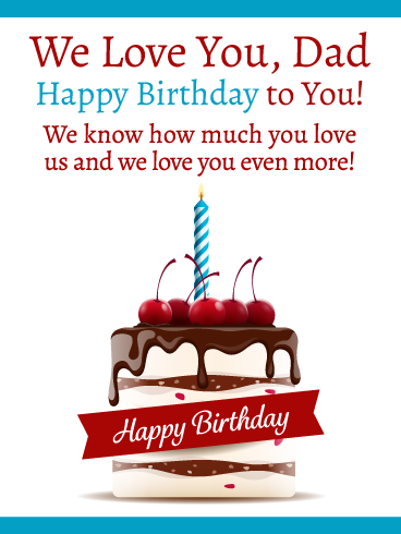 We Love You Happy Birthday Card For Father From Us Birthday Greeting Cards By Davia Birthday Greetings For Dad Birthday Greeting Cards Birthday Wishes Flowers