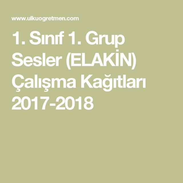 1 Sinif 1 Grup Sesler Elakin Calisma Kagitlari 2017 2018