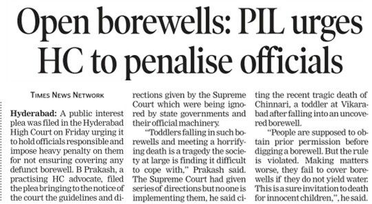 A public interest plea was filed by B Prakash, a practicing High Court advocate in the Hyderabad High Court urging it to hold government officials responsible and impose heavy penalty on them for not ensuring of covering any defunct borewells.