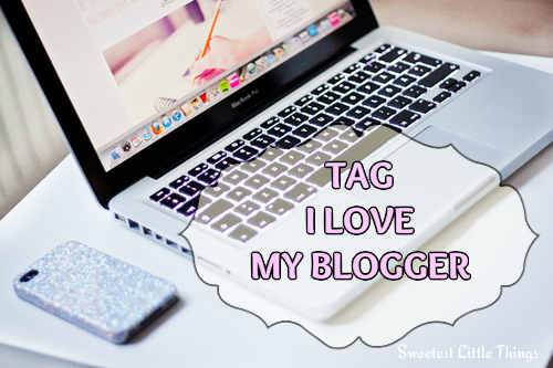 TAG - I love my Blogger