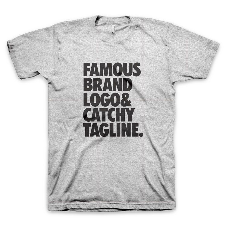 """Famous brand logo and catchy tagline"" T-Shirt"