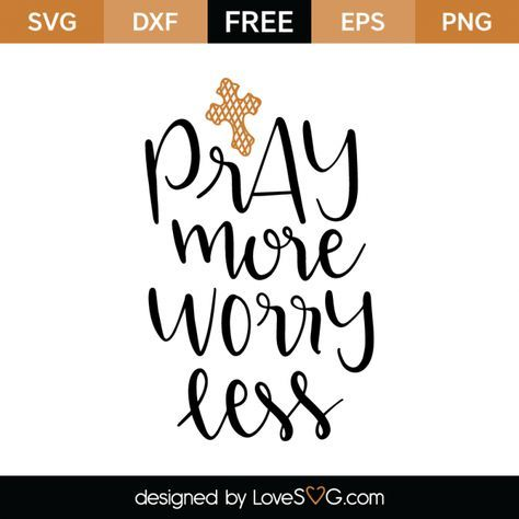 Download Message   Pray more worry less, Svg files for cricut, Cricut