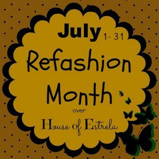 July 1-31 #Refashion Month over House of Estrela: and I'm in! #sewing #diy SergerPepper.blogspot.it