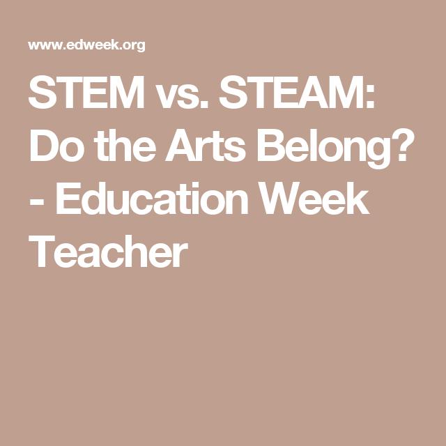 STEM Vs. STEAM: Do The Arts Belong?