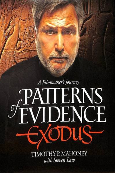2015 Patterns Of Evidence Exodus A Filmaker S Journey By