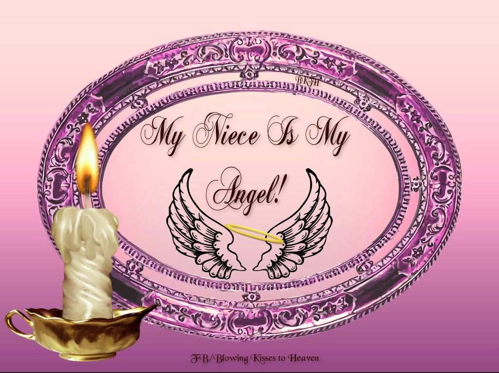 My niece is my Angel | Missing My Loved Ones in Heaven | Pinterest