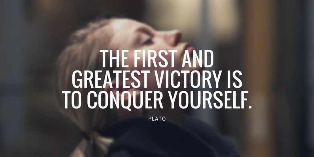 The First And Greatest Victory Is To Conquer Yourself Quotes