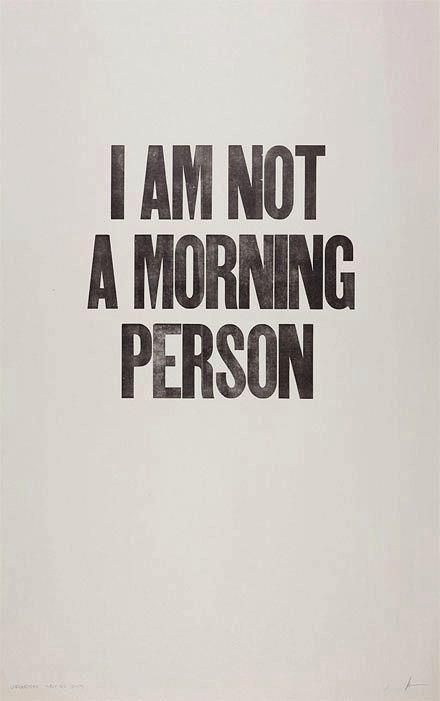 I Am Not A Morning Person Words Me Quotes Words Quotes