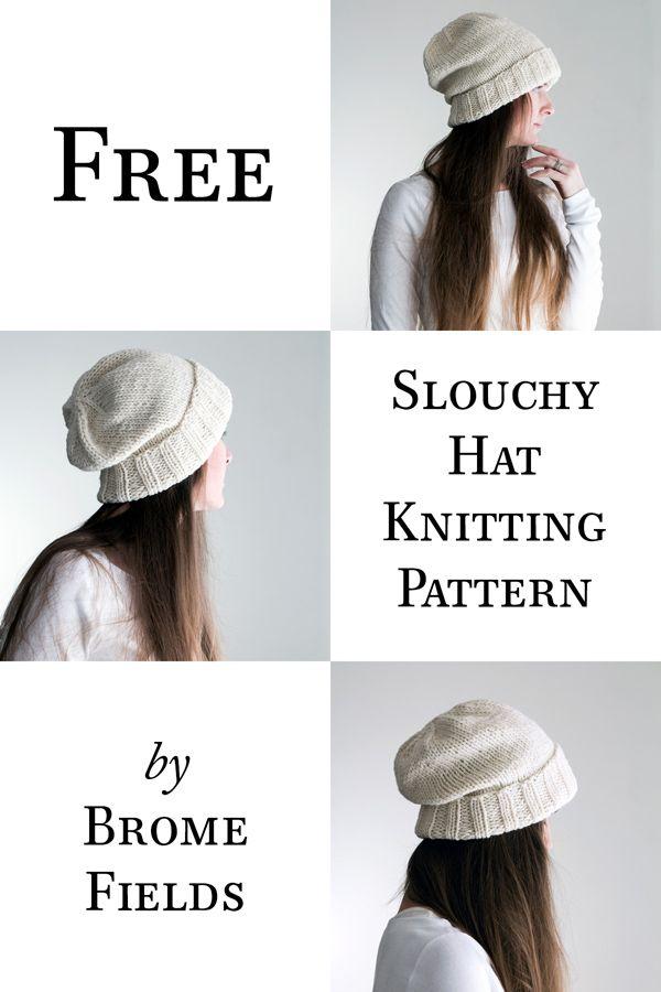 FREE Slouchy Hat Knitting Pattern #bromefields   Knit inspirations ...