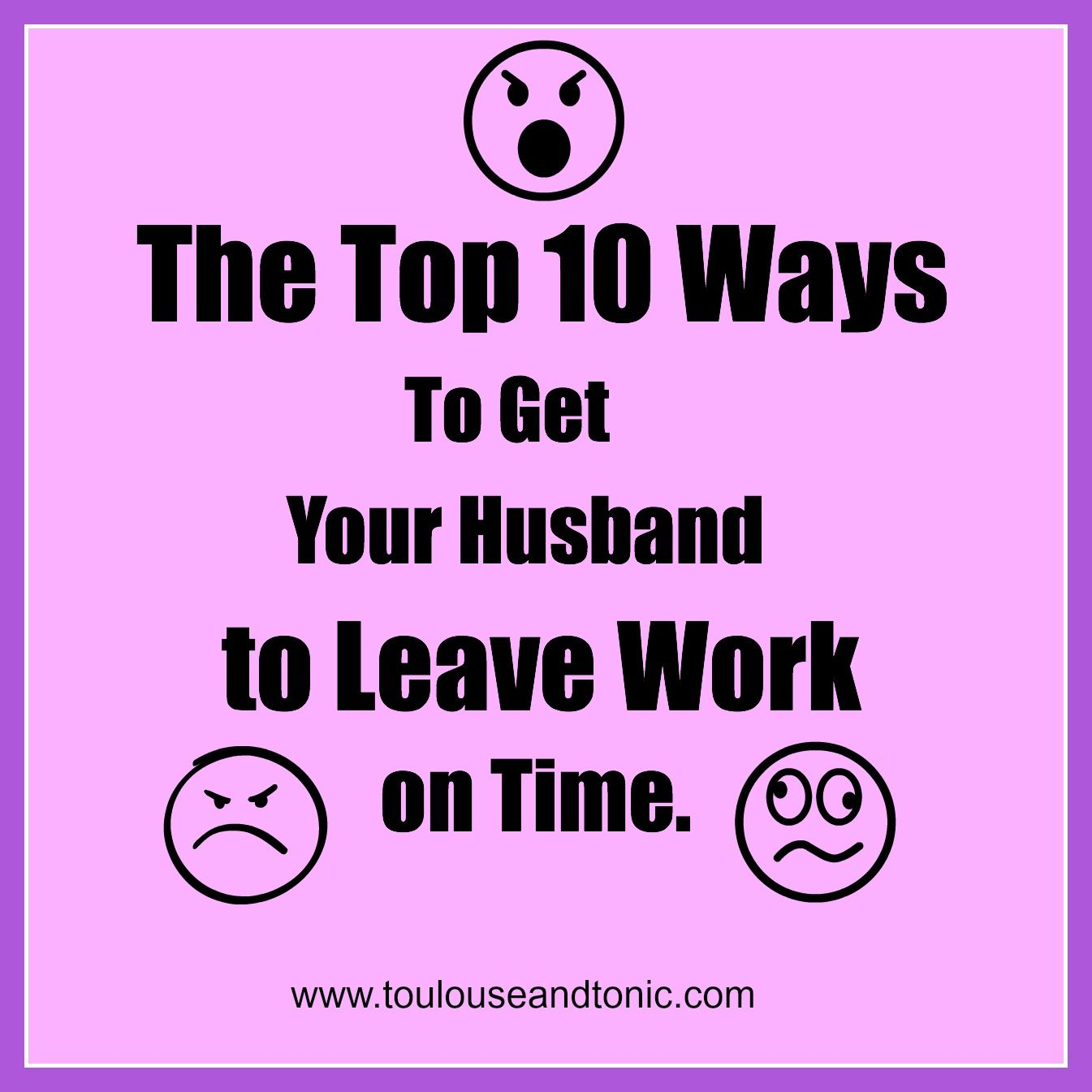 how to get your husband to leave the home