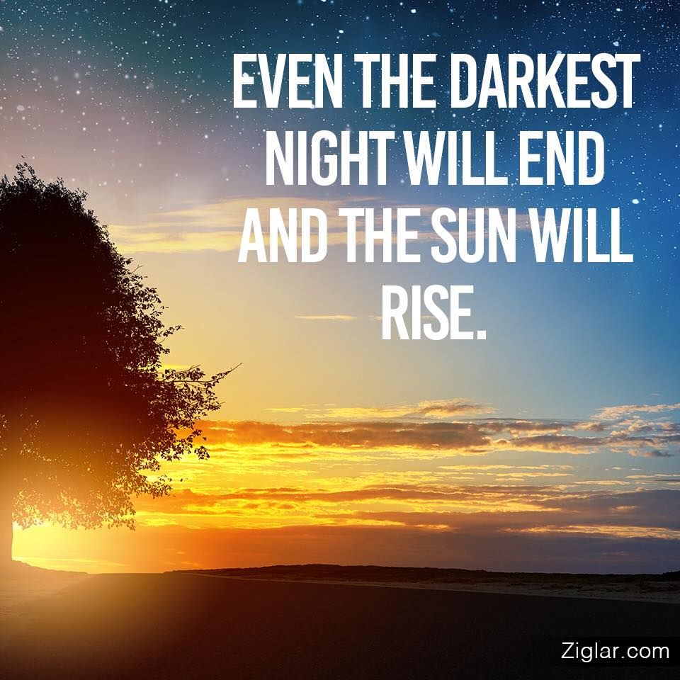 "Famous Quotes On Life Challenges: ""Even The Darkest Night Will End And The Sun Will Rise"