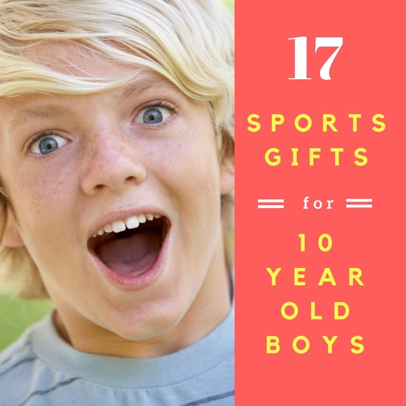 Best Gifts For 10 Year Old Boys Who Like Sports 17 Toys Gift Ideas 10 Year Old Boy Best Gifts For Boys Tween Boy Gifts