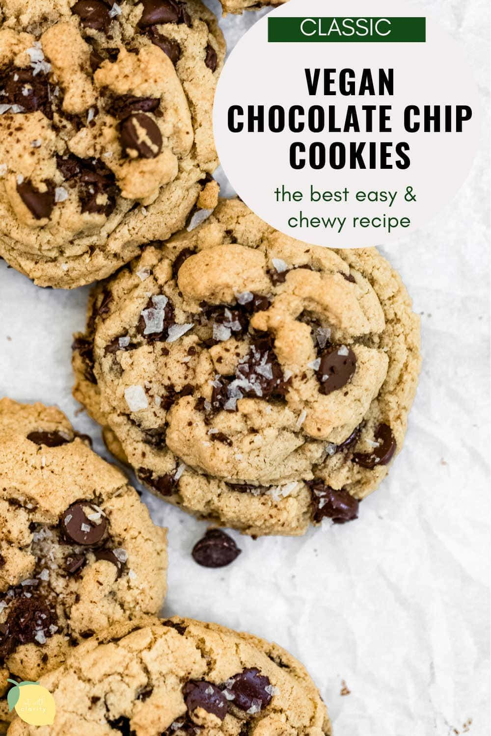 Classic Vegan Chocolate Chip Cookies Eat With Clarity Recipe In 2020 Vegan Chocolate Chip Cookies Vegan Chocolate Chip Chocolate Chip Cookies