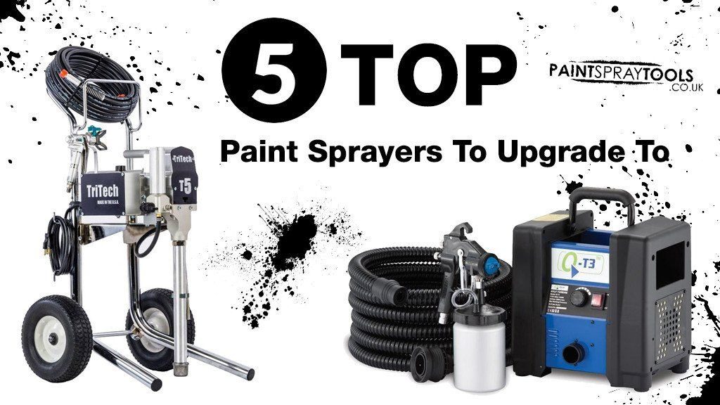 5 Top Paint Sprayers To Upgrade To Painting Tools Spray Painting