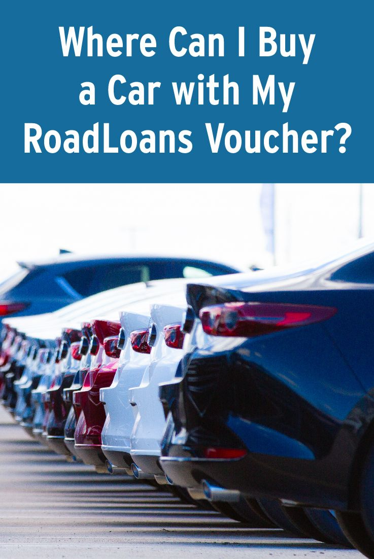 Where Can I Buy A Car With My Roadloans Voucher Roadloans Car
