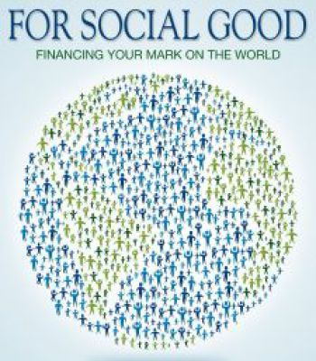 crowdfunding for social good financing your mark on the world