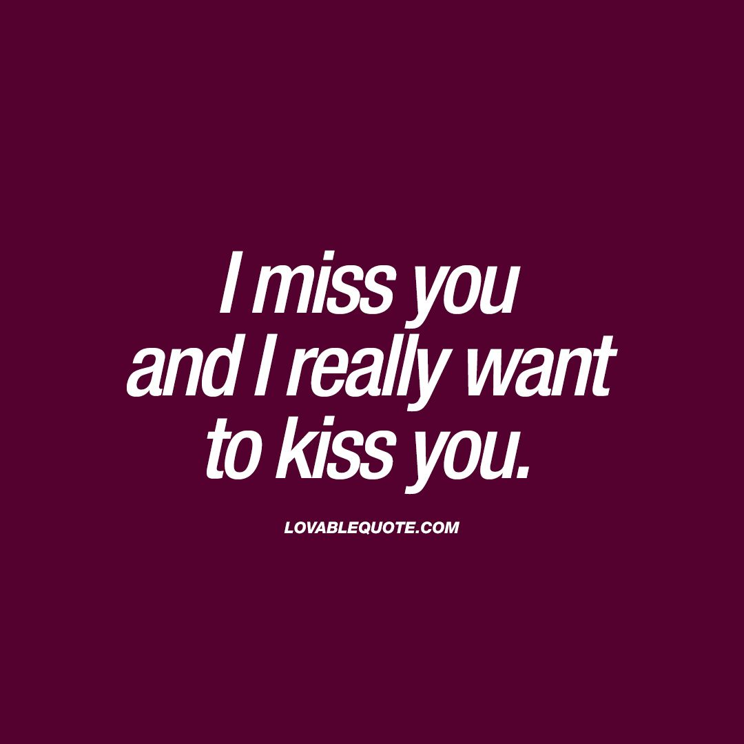 I Miss You And I Really Want To Kiss You Kissing Quotes For Him And Her Kissing You Quotes Kissing Quotes Kissing Quotes For Him