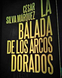 Reseña La Balada De Los Arcos Dorados De César Silva Reading Calm Artwork Novelty Sign