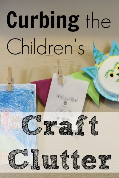 Curbing The Children S Craft Clutter With Images Childrens