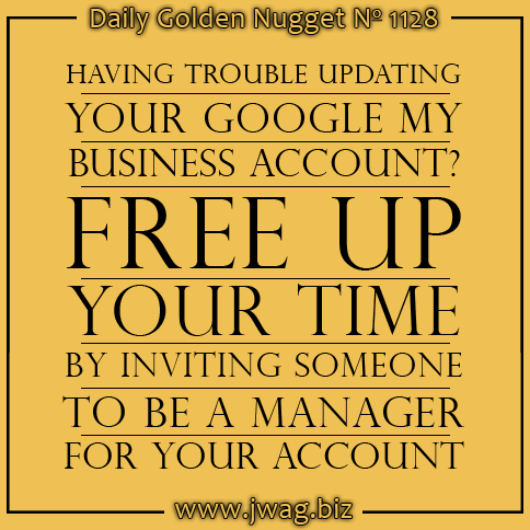 Having trouble updating your Google My Business account?  Invite someone to be a manager and free up your time.  http://www.jwag.biz/newsletters/2014/11/19/google-my-business-managers.html?utm_term=5AM&utm_source=mattpin&utm_medium=pinterest&utm_content=daily_nugget&utm_campaign=2014-11-19