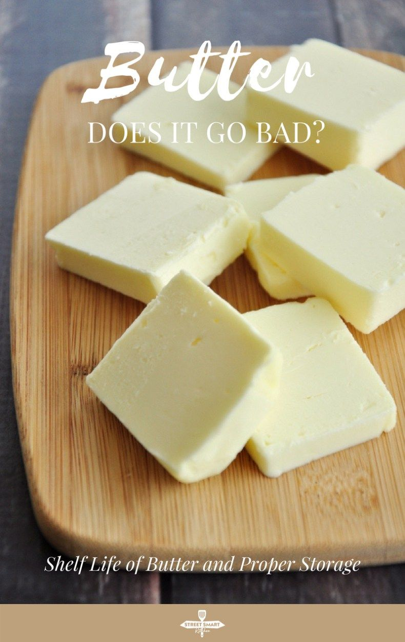 Does Butter Go Bad Shelf Life Of Butter And Proper Storage