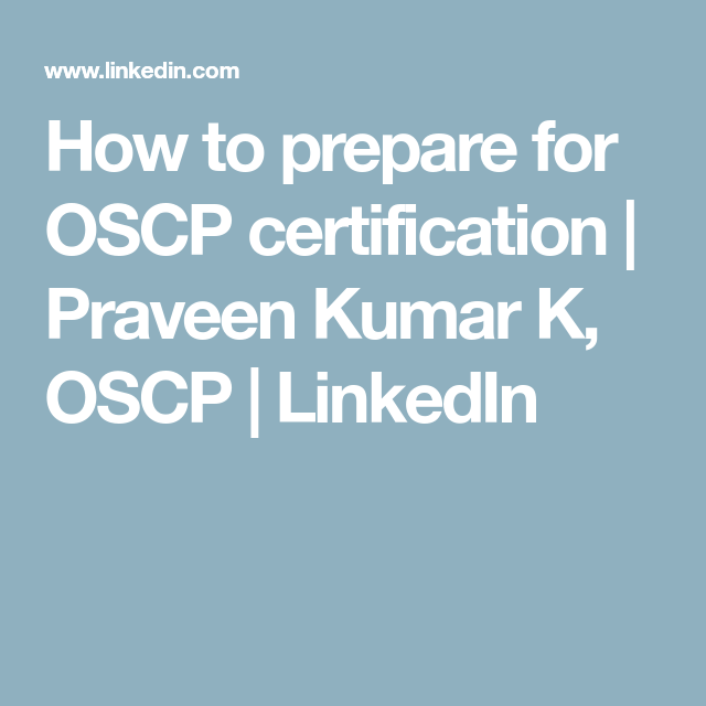 How To Prepare For Oscp Certification Praveen Kumar K Oscp