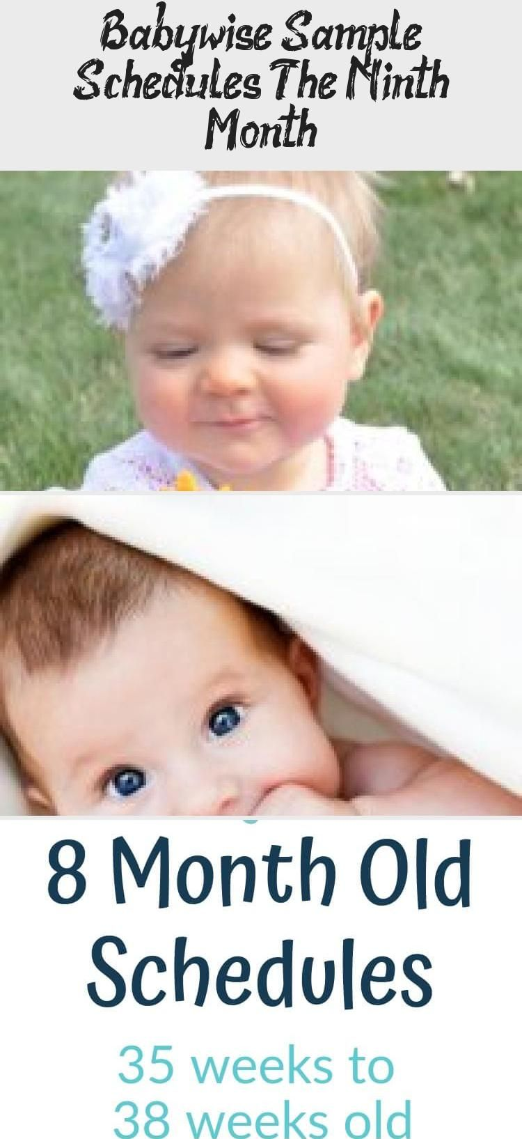 Sample schedules for an 8 month old using the Babywise method. This is the 9th m...