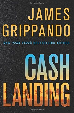 Cash Landing by James Grippando - released June 2, 2015 The New York Times…