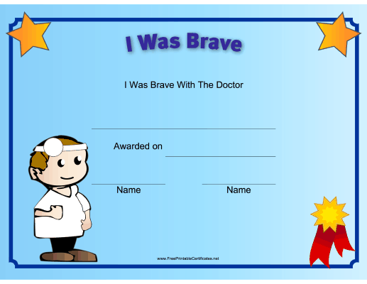 This printable certificate recognizes a child's bravery at ...