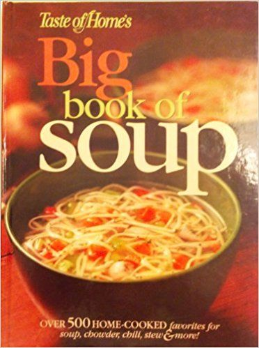 Taste of Homeu0027s Big Book of Soup Editor-Beth Wittlinger - new america 2020 survival blueprint book review