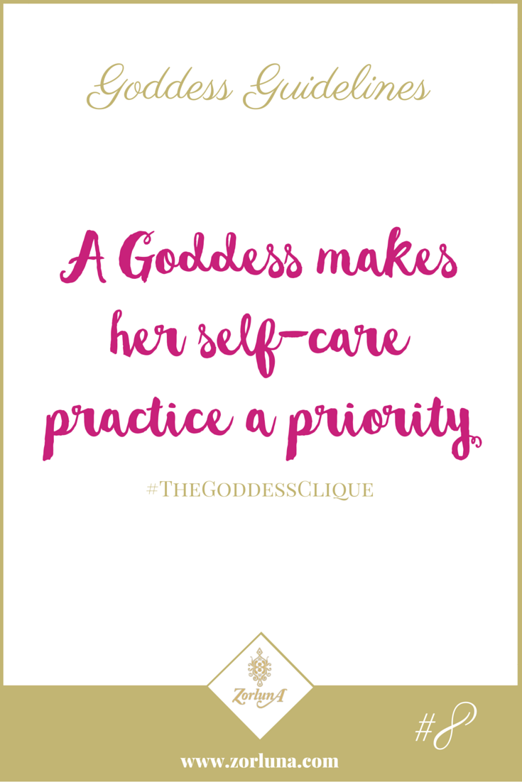 Goddess Guideline 8: A Goddess makes her self-care practice a priority | Our health is our wealth and determines how we function and feel so we need to make sure we are taking good care of ourselves. Make sure your self-care practice is a holistic one that includes Mind, Body and Spirit. | Click here for more: http://the-zource.zorluna.com/goddess-guidelines/