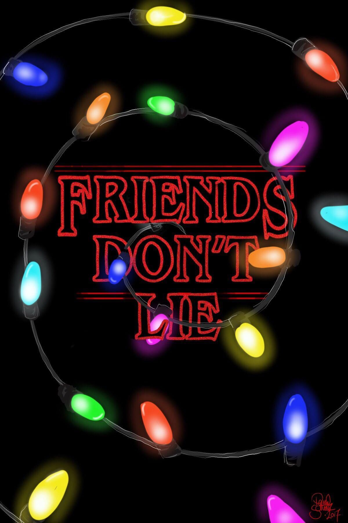 Friends Don T Lie Strangerthings In 2020 Stranger Things Poster Stranger Things Stranger Things Fanart