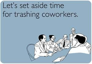 Bad Boss Ecard | Coworker Ecard Trashing coworkers pint ...