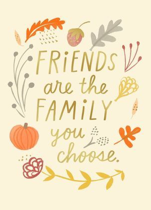 Friends Are Family Thanksgiving Card For the best friend who\u0027s