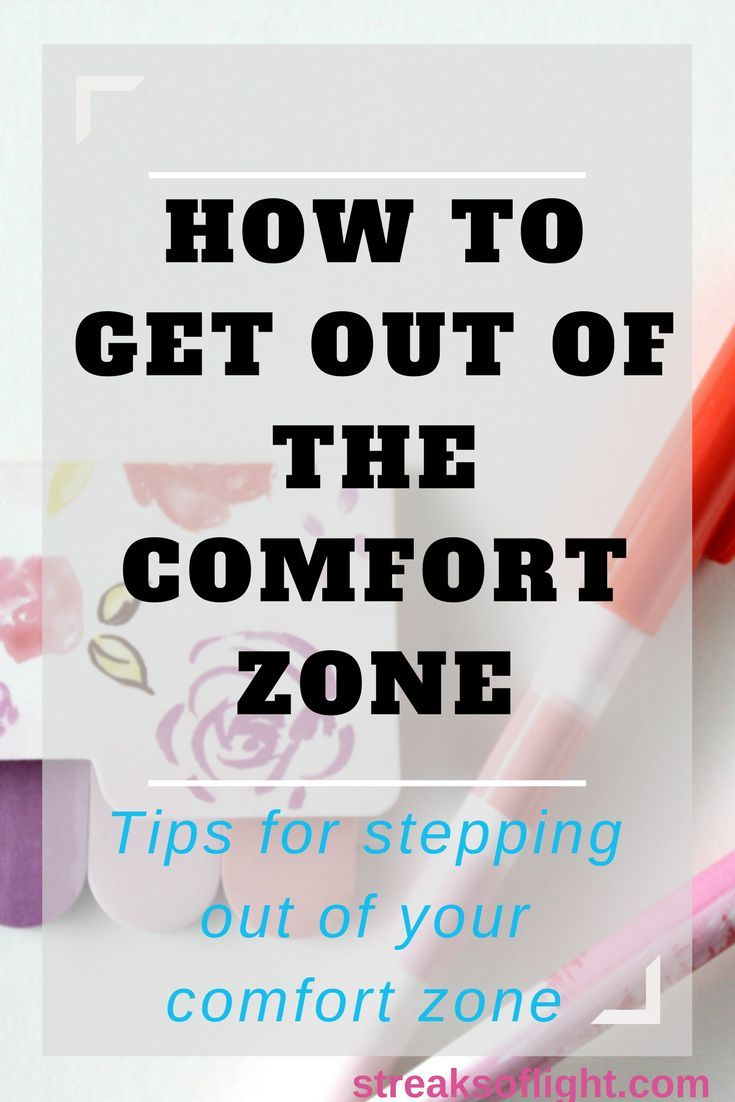 Out Of The Comfort Zone And Loving It How To Get Out Of The