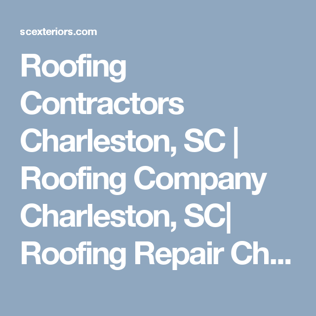 Roofing Contractors Charleston, SC | Roofing Company Charleston, SC| Roofing  Repair Charleston,