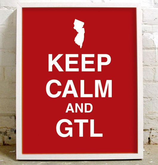 Keep Calm And Gtl Jersey Shore 11x14 Print By Mindybeckerdesign