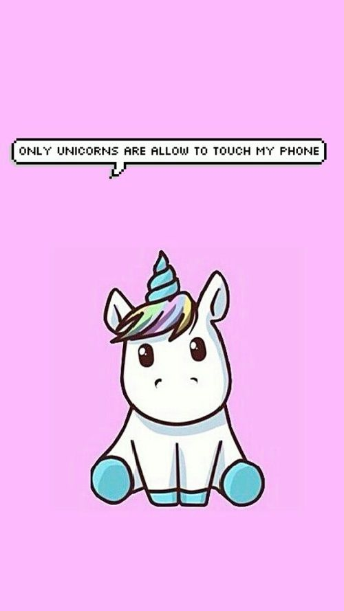 Only unicorns are allow to touch my phone. Dont touch my