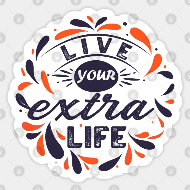 Live Your Extra Life Live Your Extra Life Sticker Teepublic Live For Yourself Vinyl Sticker Life Logo
